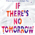 Release Day Blitz + TRAILER REVEAL & GIVEAWAY - IF THERE'S NO TOMORROW by Jennifer L. Armentrout