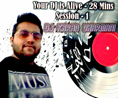 Your DJ is Alive 28 Mins Nonstop Party Mix - Dj Karan Dharmani