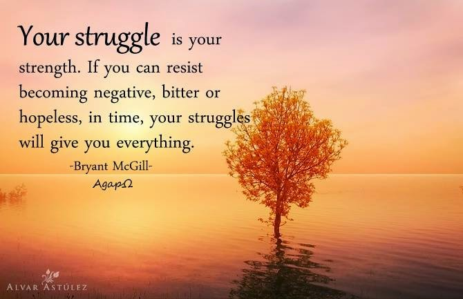 Why your struggle your strength