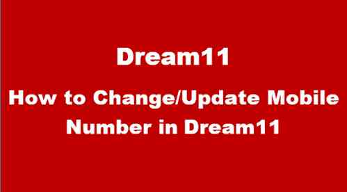 How to change mobile number in dream11