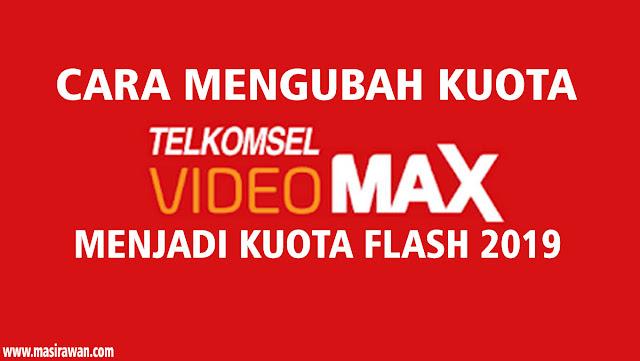 Cara Mudah Mengubah Kuota VideoMAX MAXTREAM Menjadi Kuota Flash 2019