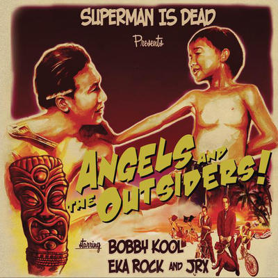 Superman Is Dead - Angels & the Outsiders - Album (2008) [iTunes Plus AAC M4A]