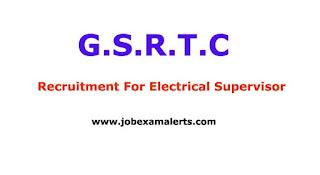 Electrical Supervisor - GSRTC Recruitment