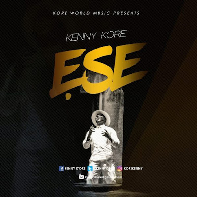 Music: Ese – Kenny Kore