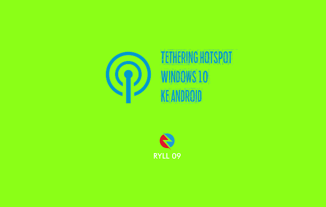 Cara Tethering Hotspot Windows 10 ke Android