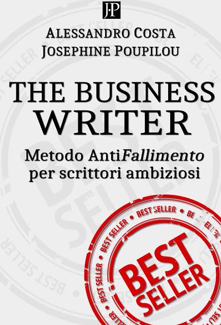 Risultati immagini per The Business Writer: Metodo antifallimento per scrittori ambiziosi