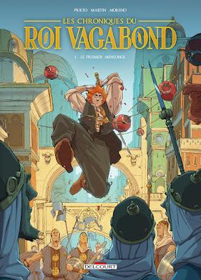 Couverture des Chroniques Du Roi vagabond T1 Le Premier Mensonge par Prieto, Moreno et Martin chez Delcourt