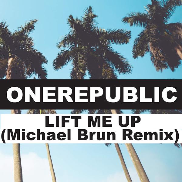 OneRepublic - Lift Me Up (Michael Brun Remix) - Single Cover
