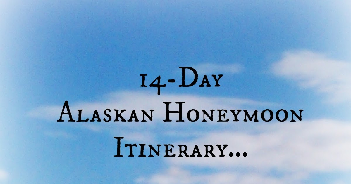 And All The Other Stuff: Itinerary: 15 Day Alaskan Vacation