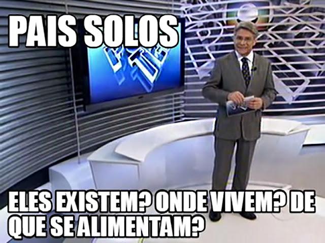 """Meme parodiando o Globo Repórter, escrito """"Pais solos: quem são, onde vivem, de que se alimentam?"""""""