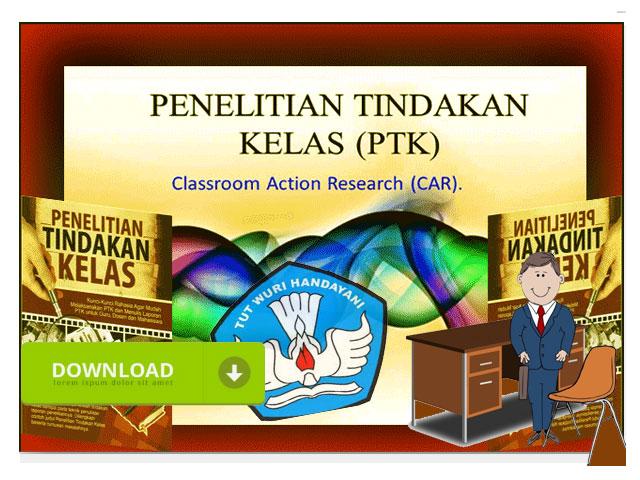 "Contoh Penelitian Tindakan Kelas ""PTK"" Guru SD Lengkap"