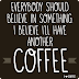 Coffee Quote: Believe