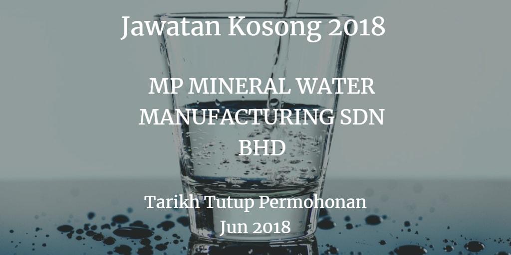 Jawatan Kosong MP MINERAL WATER MANUFACTURING SDN BHD Jun 2018