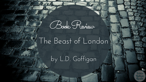 Book Review for The Beast of London by L.D. Goffigan