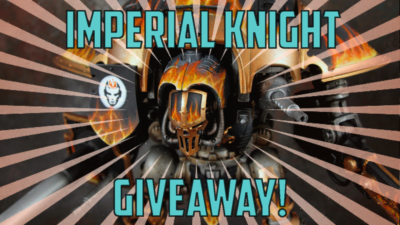 daef5f18295 Den of Imagination has just launched the Imperial Knight Giveaway. All you  need to do is leave a comment under this http://goo.gl/eqjRGf video to have  a ...