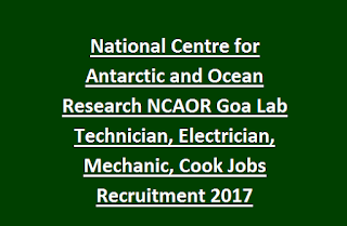 National Centre for Antarctic and Ocean Research NCAOR Goa Lab Technician, Electrician, Mechanic, Cook Jobs Recruitment 2017