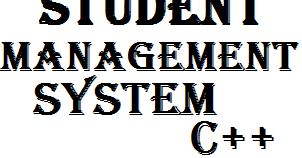 Student Management System in C++ with Source Code | Source