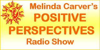 Psychic Medium Melinda Carver's Positive Perspectives Radio Show