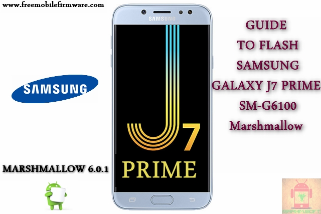 Guide To Flash Samsung Galaxy J7 Prime SM-G6100 Marshmallow 6.0.1 Odin Method Tested Firmware