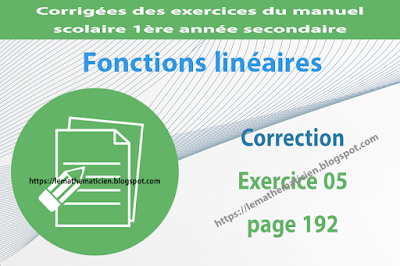 Correction - Exercice 05 page 192 - Fonctions linéaires