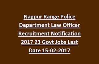 Nagpur Range Police Department Law Officer Recruitment Notification 2017 23 Govt Jobs Last Date 15-02-2017
