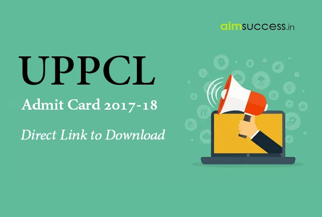 UPPCL Admit Card 2017-18,Direct Link to Download
