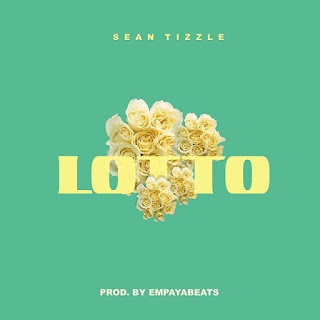 [Music] Sean Tizzle – Lotto 1