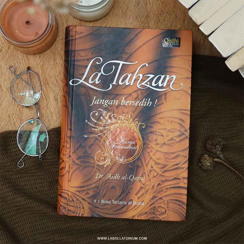 La Tahzan Jangan Bersedih! - Rekomendasi Buku Motivasi Best Seller Bacaan Saat Sedang Super Sedih Sekali Very Much