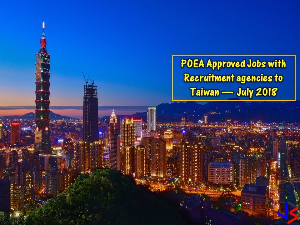 The following are job orders to Taiwan this month of July. The list is taken from the Philippine Overseas Employment Administration (POEA) job site. Any interested applicant may directly apply in recruitment agencies linked in each job orders in the list.    Please be reminded that jbsolis.com is not a recruitment agency, all information in this article is taken from POEA job posting sites and being sort out for much easier use.   The contact information of recruitment agencies is also listed. Just click your desired jobs to view the recruiter's info where you can ask a further question and send your application. Any transaction entered with the following recruitment agencies is at applicants risk and account.