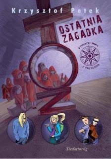 """''Ostatnia zagadka"""" Krzysztof Petek - recenzja"""