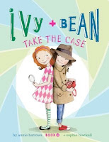 bookcover of IVY AND BEAN TAKE THE CASE (Ivy & Bean #10)  by Annie Barrows