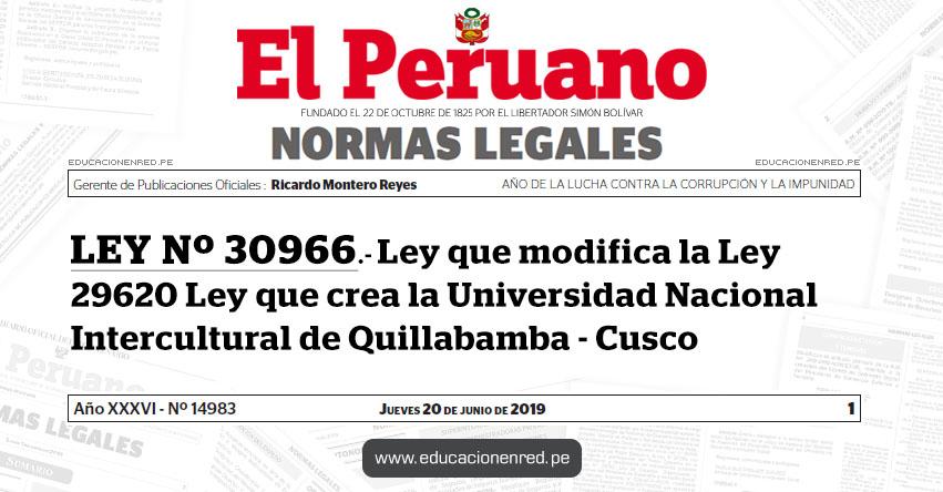 LEY Nº 30966 - Ley que modifica la Ley 29620 Ley que crea la Universidad Nacional Intercultural de Quillabamba - Cusco - www.uniq.edu.pe