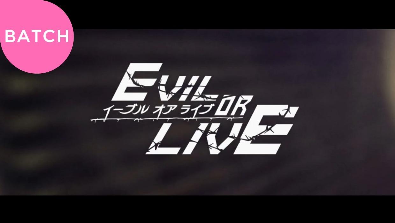 Evil or LiveSubtitle Indonesia [Batch]