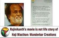Rajinikanth's movie is not life story of Haji Masthan: Wunderbar Creations
