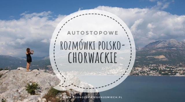 rozmówki polsko-chorwackie, rozmówki, chorwacja, chorwacja autostop, podstawowe zwroty, język chorwacki, autostopowe rozmówki