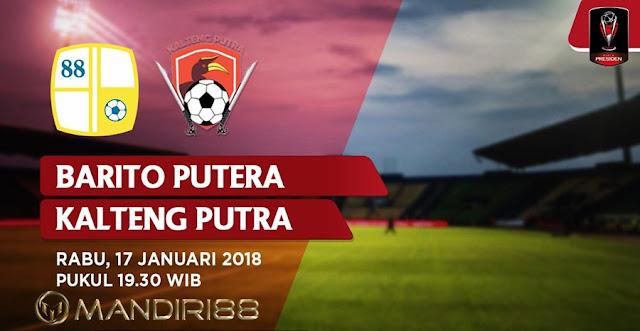 Prediksi Bola Barito Putera Vs Kalteng Putra , Rabu 17 January 2018 Pukul 19.30 WIB @ Indosiar