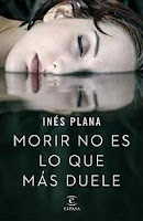 Inés Plana Morir no es lo que más