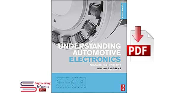 Download Understanding Automotive Electronics An Engineering Perspective Seventh Edition by William B. Ribbens Free Pdf