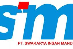 Lowongan Kerja Terbaru di Jakarta Selatan PT Swakarya Insan Mandiri (SIM)