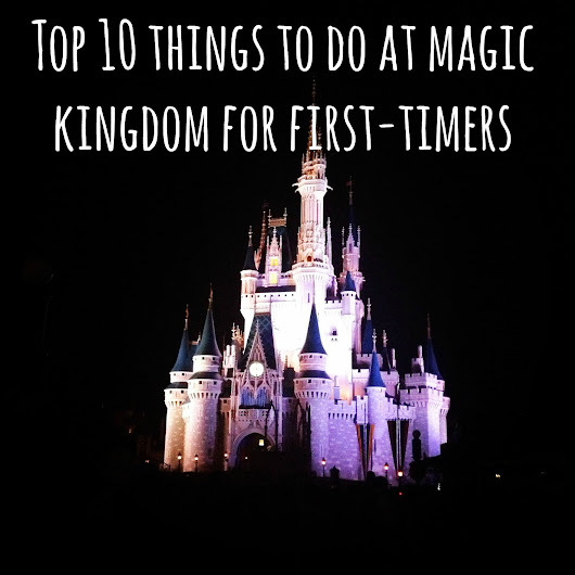 Disney 29 Week Countdown: Top 10 Things to Do At Magic Kingdom for first timers