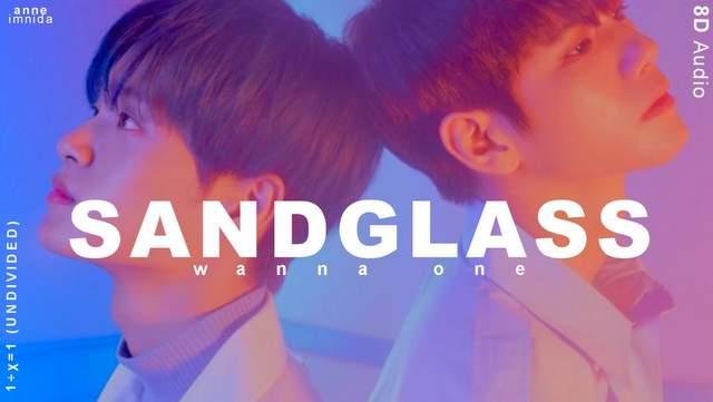 Wanna One - Sandglass dan Artinya