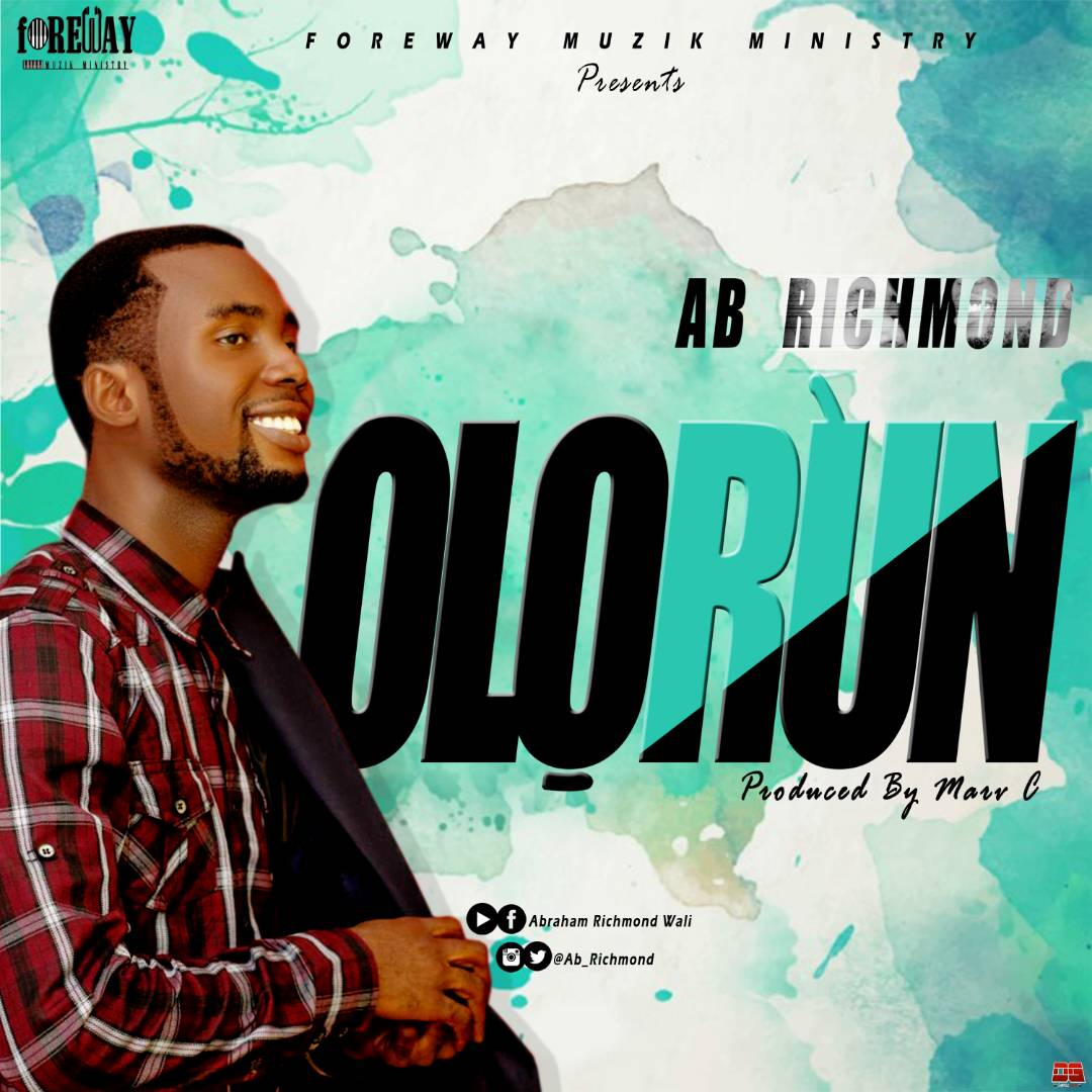 AB RIchmond. Olorun Download. gospel redefined