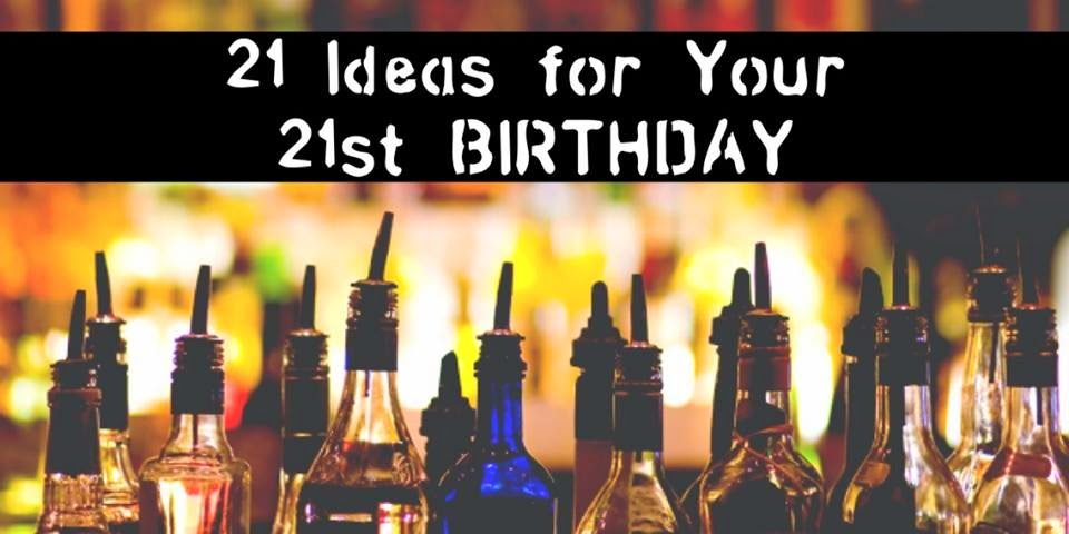 kirsten nicole huxtable 21 ideas for your 21st birthday