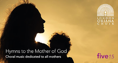 Hymns to the Mother of God - London Oriana Choir