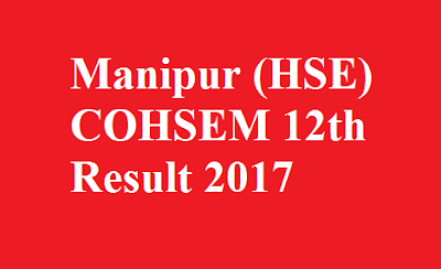 Manipur HSE COHSEM 12th Result 2017