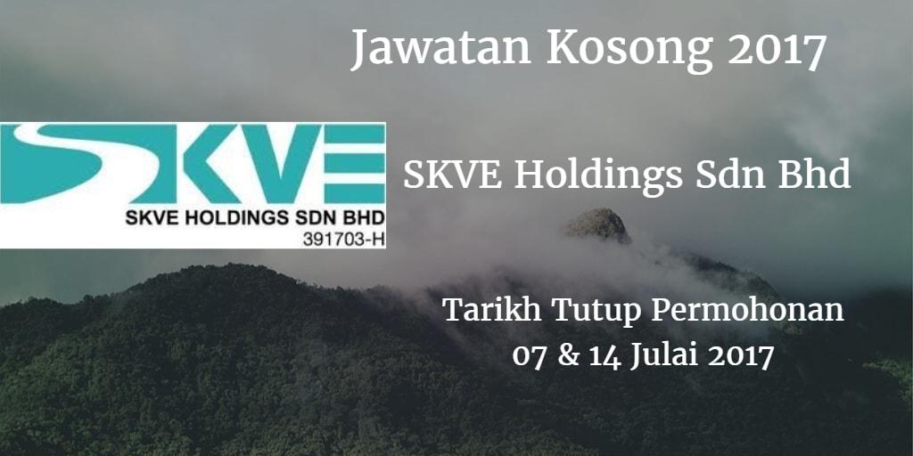 Jawatan Kosong SKVE Holdings Sdn Bhd 07 & 14 Julai 2017