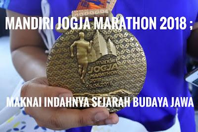 Mandiri Jogja Marathon 2018 ; Maknai Indahnya Sejarah Budaya Jawa