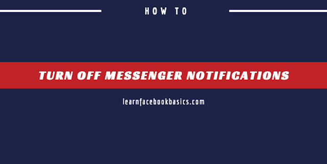 How Do I turn off Facebook Messenger Notifications