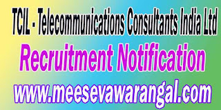 TCIL (Telecommunications Consultants India Ltd) Recruitment Notification