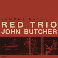 The Red Trio and John Butcher - Summer Skyshift